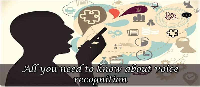 All you need to know about voice recognition