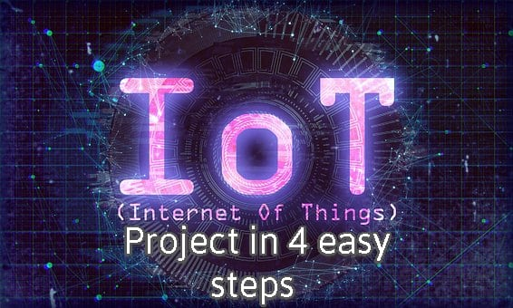 4 Easy Steps To Accomplish Any Complex IoT Project