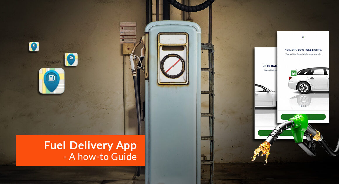 Rudimentary Steps in Developing a Simple yet Stunning Fuel Delivery App