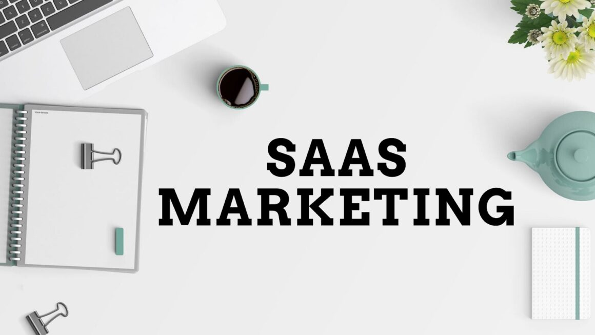 Saas Marketing: 6 Smart Tips to Boost Your SaaS Business Faster