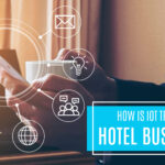 How is IoT Transforming the Hotel Businesses