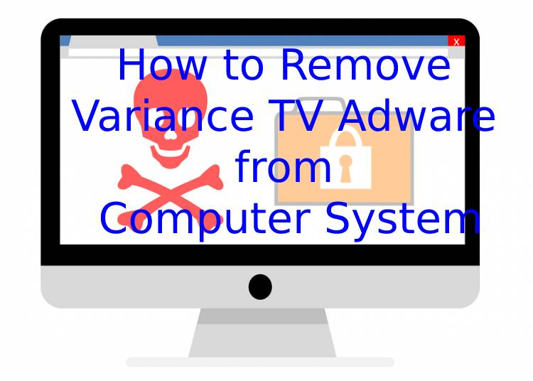 How to Remove Variance TV Adware from Computer System?