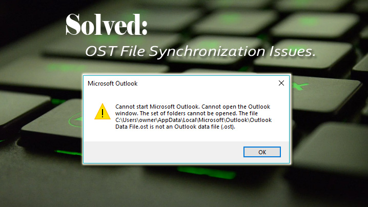 What Are the Ways to Fix and Repair OST File Synchronization Issues?