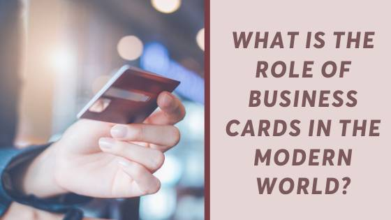 What is the role of business cards in the modern world?