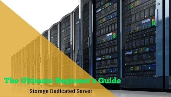 A Beginner's Guide For Storage Dedicated Server