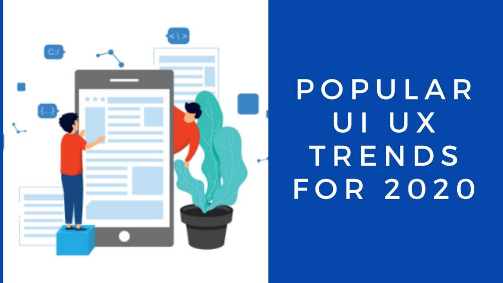 Popular UI UX trends that gained the momentum in 2020