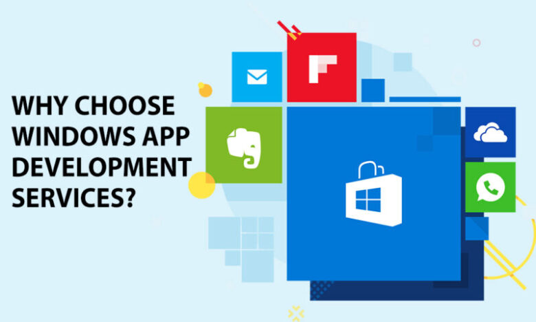 Benefits of Windows Application Development Services for Trailblazing Entrepreneurs