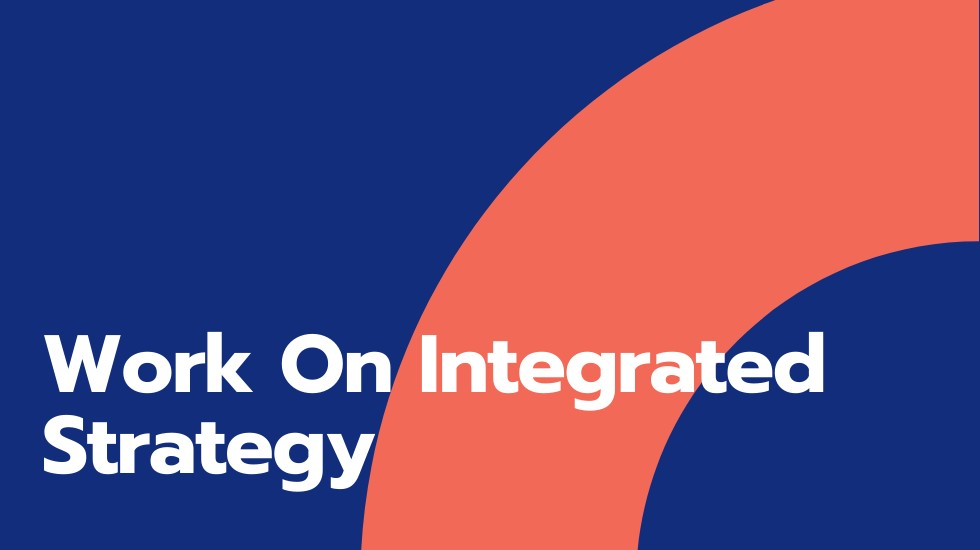 Work on Integrated Strategy