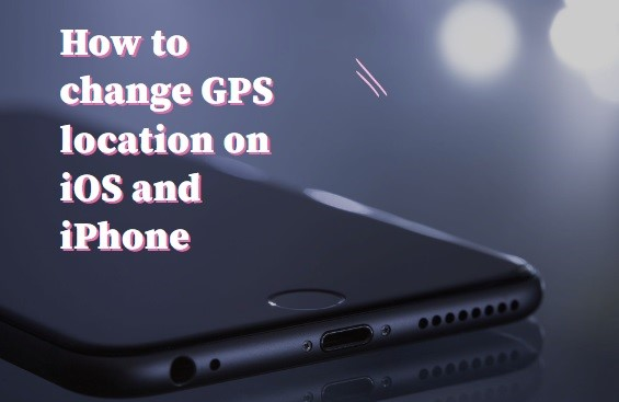 Instructions to change GPS location on iOS and iPhone with basic advances